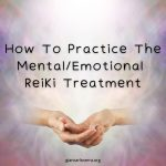 How To Practice The Mental/Emotional Reiki Treatment